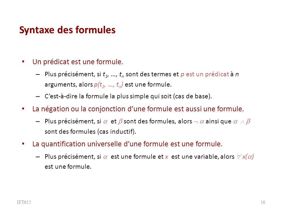 Syntaxe des formules Un prédicat est une formule.