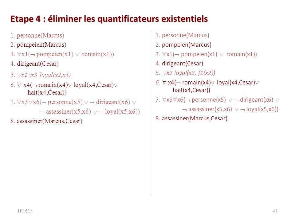 Etape 4 : éliminer les quantificateurs existentiels 1.