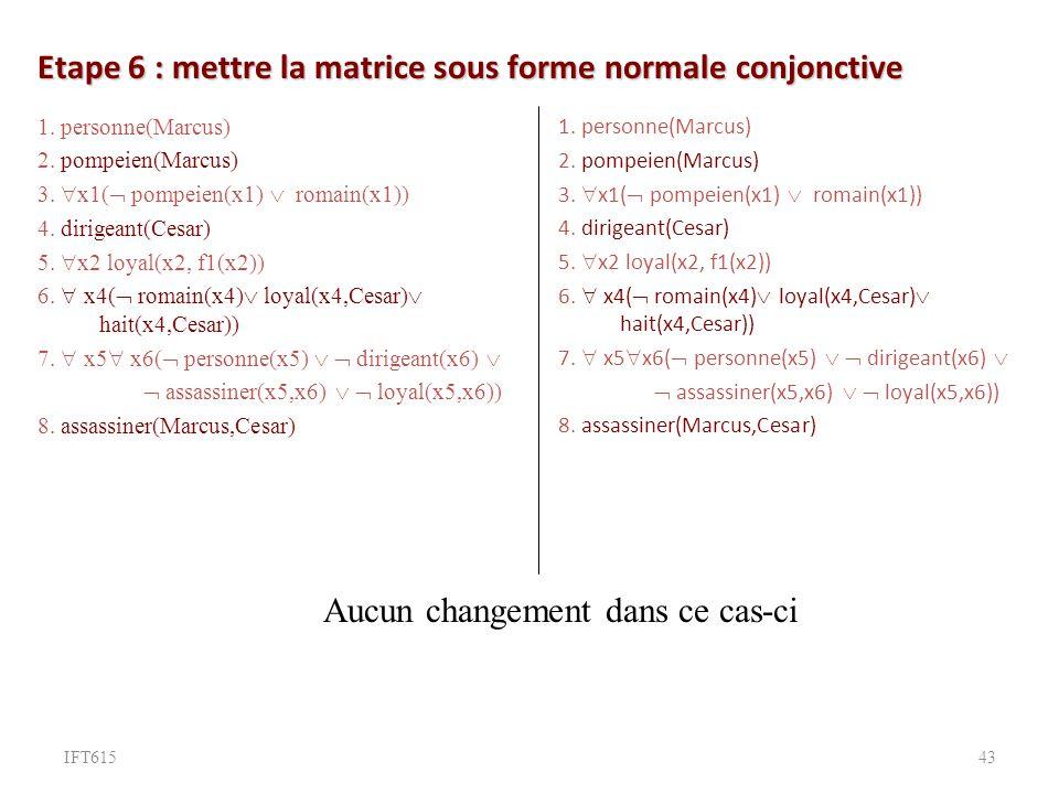 Etape 6 : mettre la matrice sous forme normale conjonctive 1.