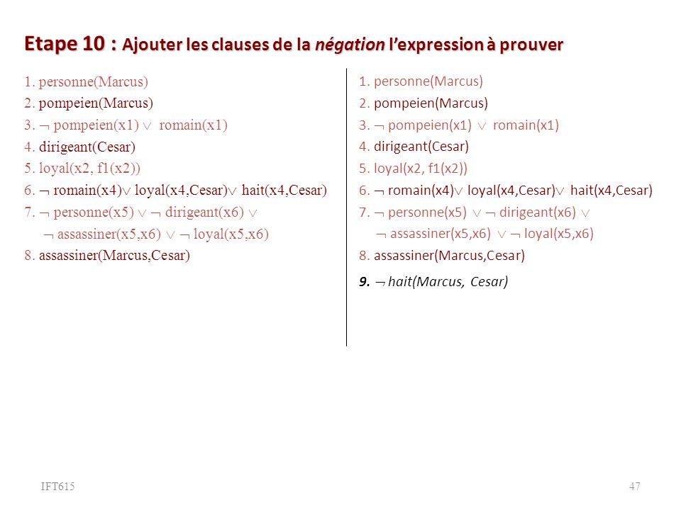 Etape 10 : Ajouter les clauses de la négation lexpression à prouver 1.