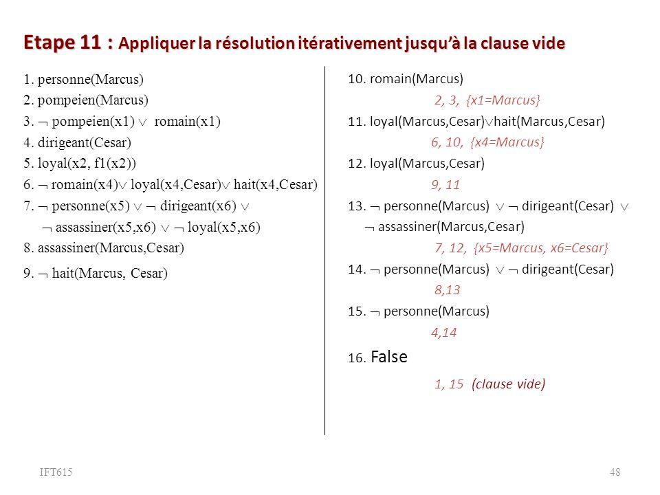 Etape 11 : Appliquer la résolution itérativement jusquà la clause vide 10.