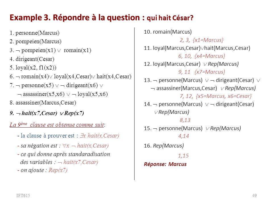 Example 3.Répondre à la question : qui hait César.