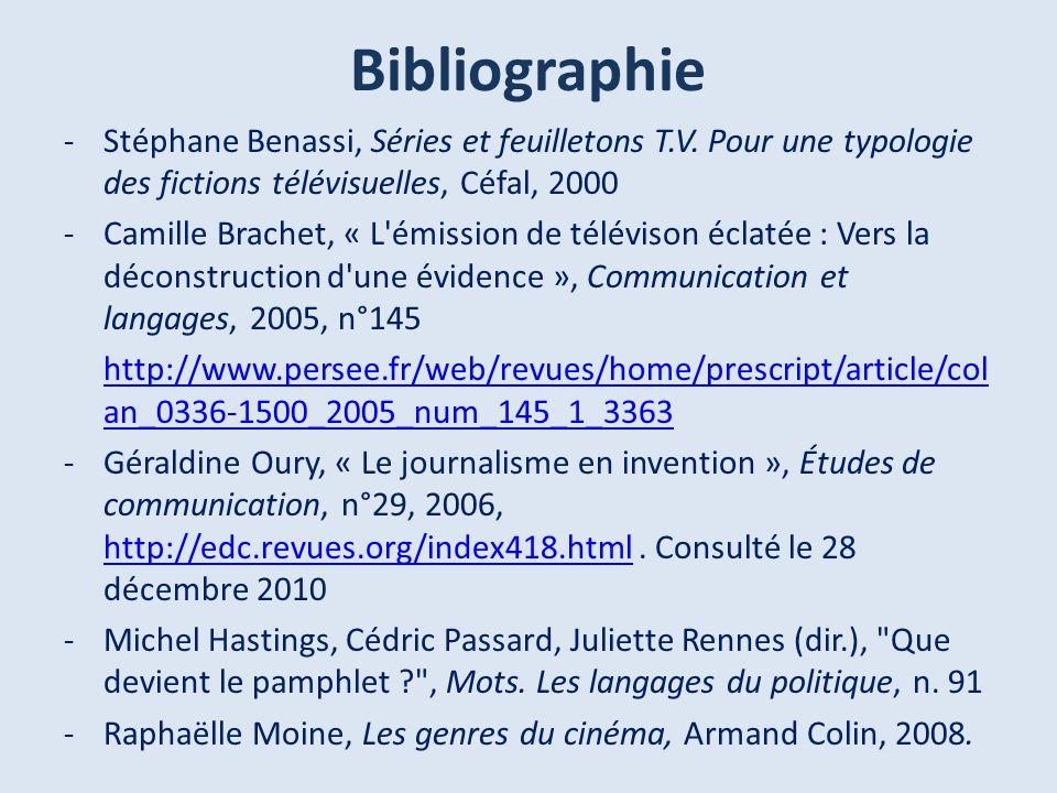 Bibliographie -Stéphane Benassi, Séries et feuilletons T.V. Pour une typologie des fictions télévisuelles, Céfal, 2000 -Camille Brachet, « L'émission