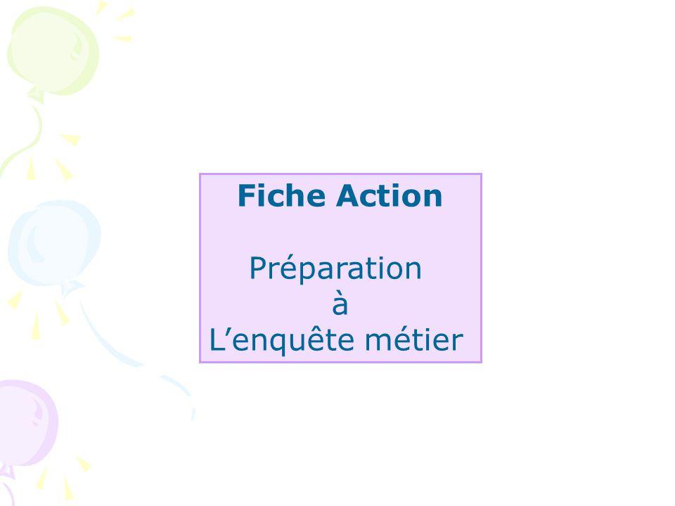 Fiche Action Préparation à Lenquête métier