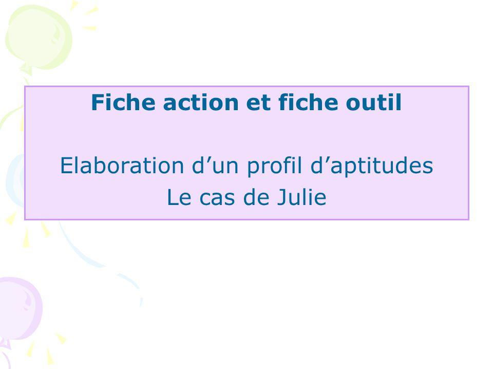 Fiche action et fiche outil Elaboration dun profil daptitudes Le cas de Julie