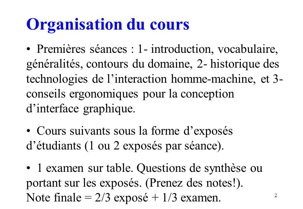2 Organisation du cours Premières séances : 1- introduction, vocabulaire, généralités, contours du domaine, 2- historique des technologies de linterac