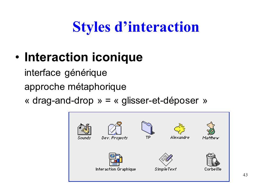 43 Styles dinteraction Interaction iconique interface générique approche métaphorique « drag-and-drop » = « glisser-et-déposer »