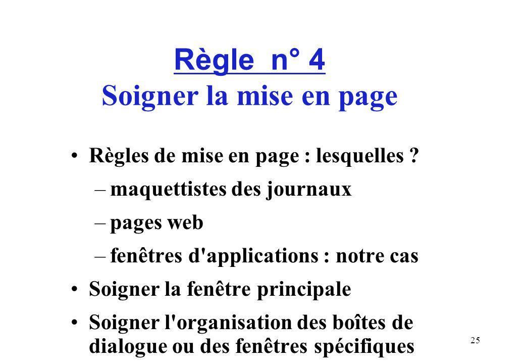 25 Règle n° 4 Soigner la mise en page Règles de mise en page : lesquelles .