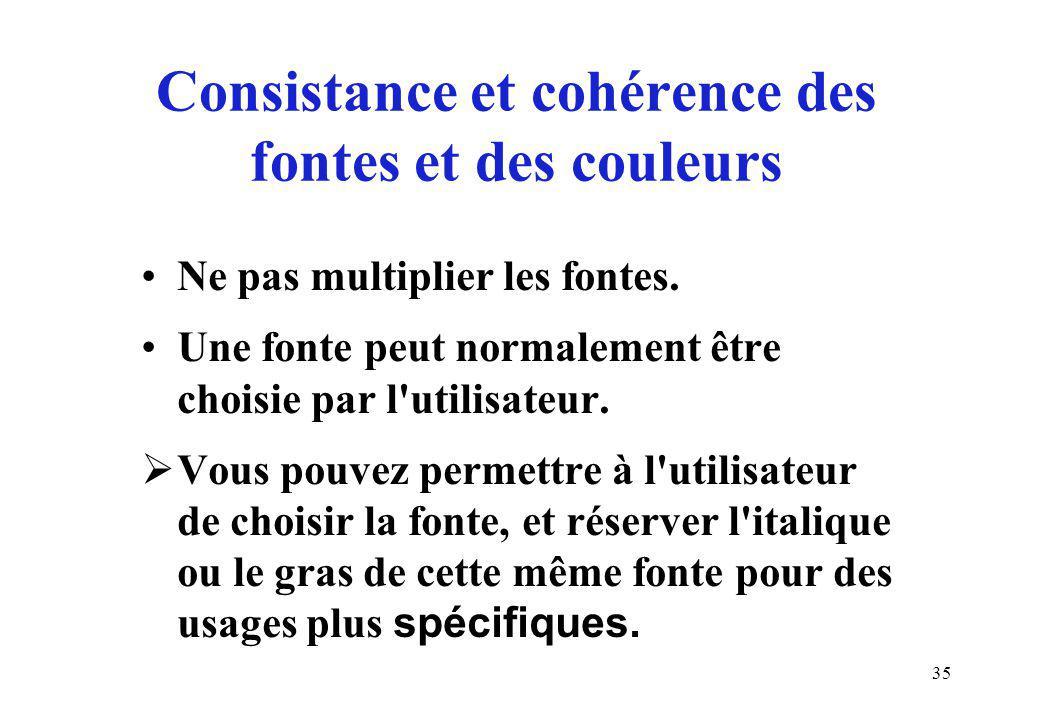 35 Consistance et cohérence des fontes et des couleurs Ne pas multiplier les fontes.