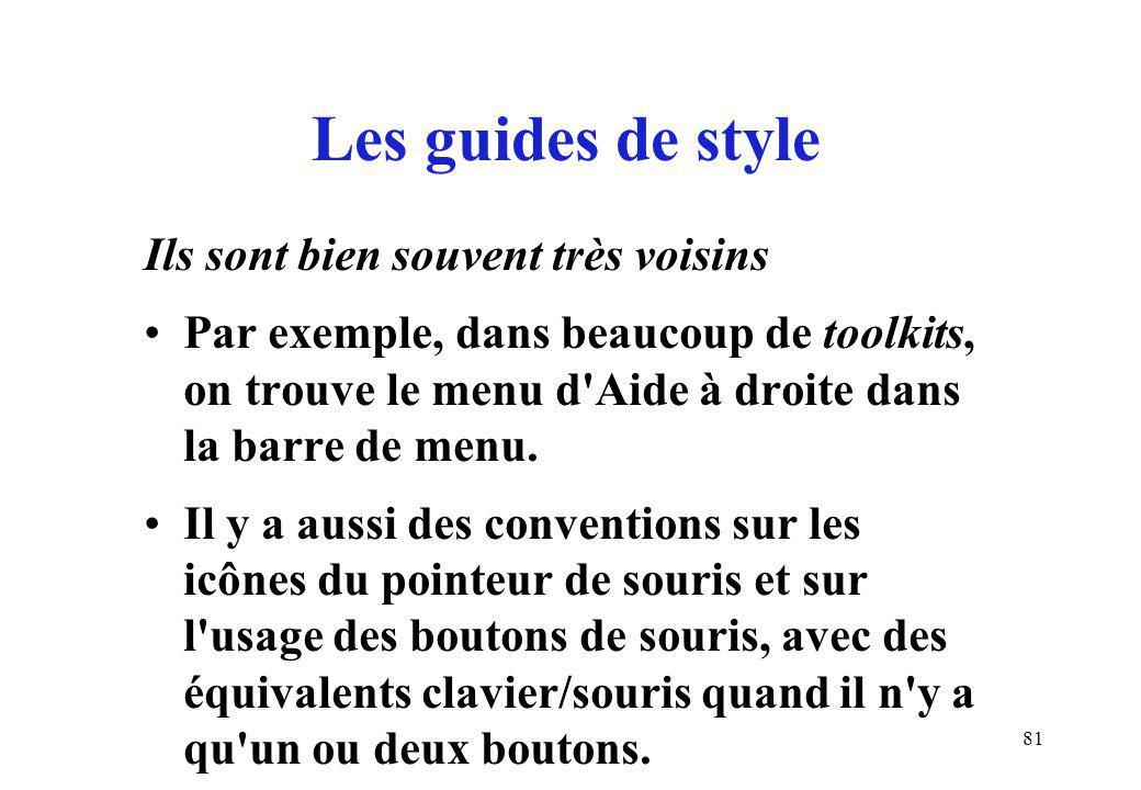81 Les guides de style Ils sont bien souvent très voisins Par exemple, dans beaucoup de toolkits, on trouve le menu d Aide à droite dans la barre de menu.