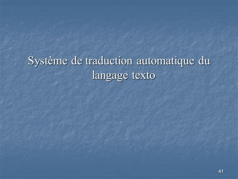 41 Système de traduction automatique du langage texto