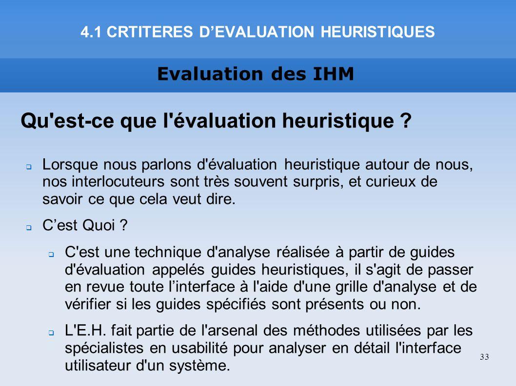 Evaluation des IHM Qu'est-ce que l'évaluation heuristique ? Lorsque nous parlons d'évaluation heuristique autour de nous, nos interlocuteurs sont très