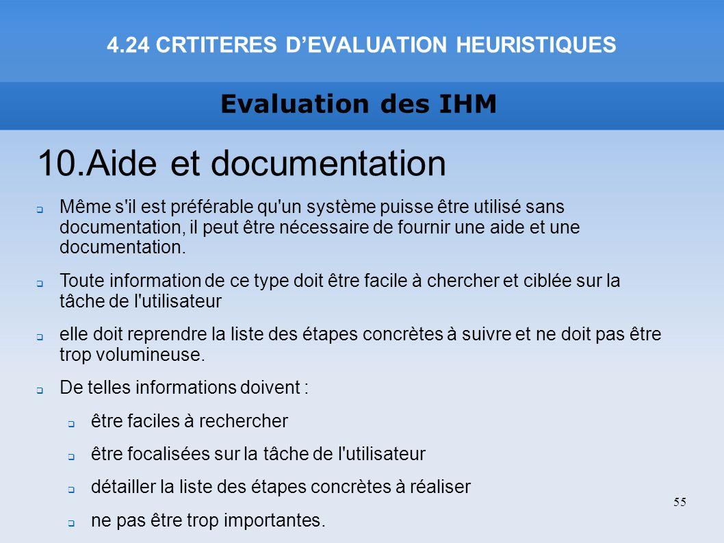 Evaluation des IHM 10.Aide et documentation Même s'il est préférable qu'un système puisse être utilisé sans documentation, il peut être nécessaire de