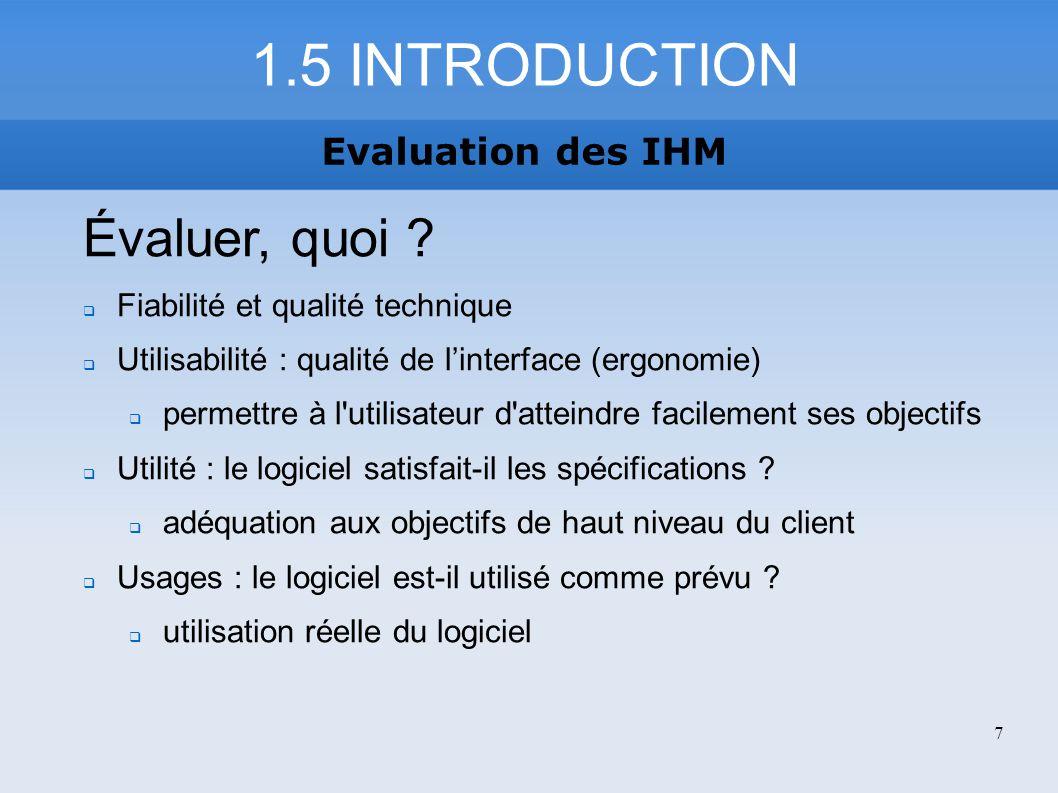 1.6 INTRODUCTION Evaluation des IHM Evaluer quand .