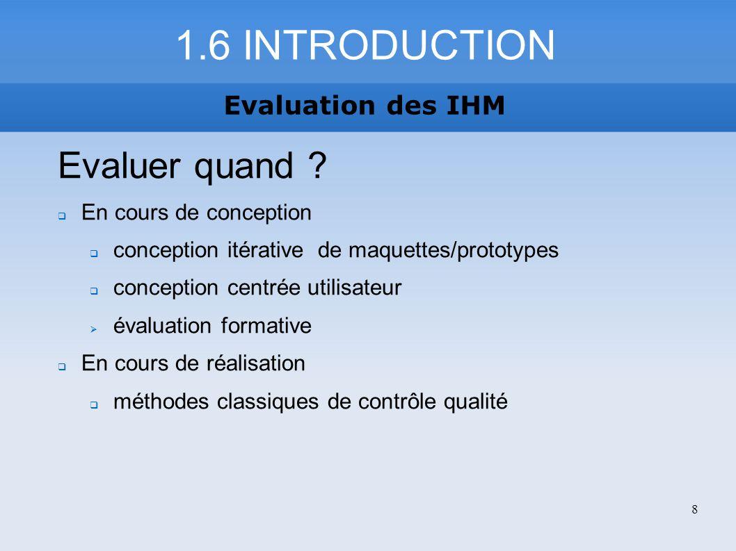 Evaluation des IHM 4.7 CRTITERES DEVALUATION HEURISTIQUES 39 1.Visibilité de l état du système (feedback) Donc, un feedback doit être fourni non seulement lorsqu une erreur (de l utilisateur ou du système) survient, mais aussi lors du déroulement normal des actions.
