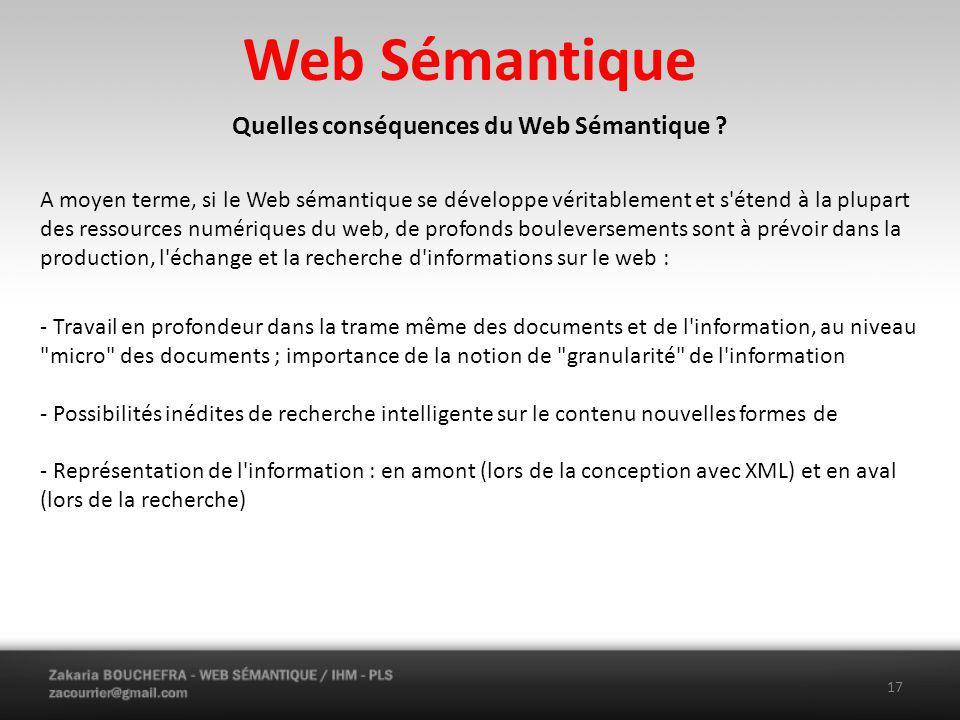 Web Sémantique Quelles conséquences du Web Sémantique .