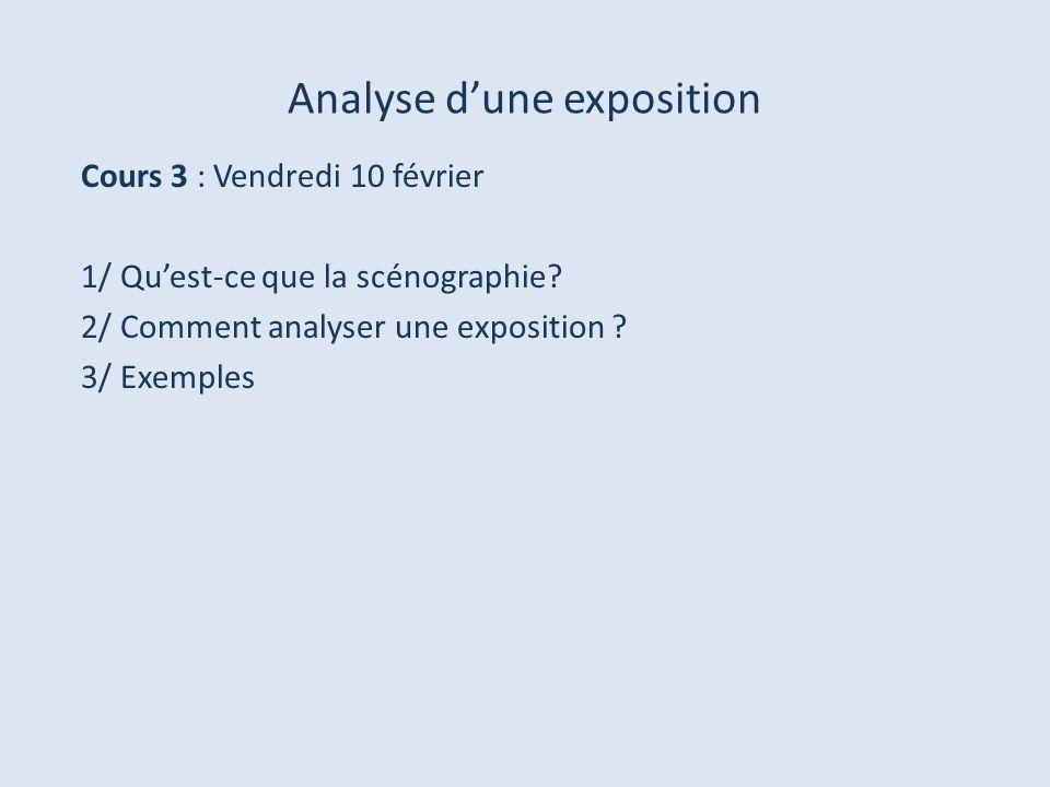 Analyse dune exposition Cours 3 : Vendredi 10 février 1/ Quest-ce que la scénographie.