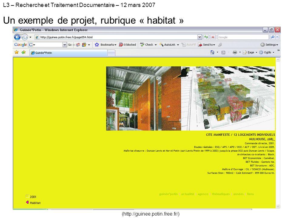 L3 – Recherche et Traitement Documentaire – 12 mars 2007 Un exemple de projet, rubrique « habitat » (http://guinee.potin.free.fr/)