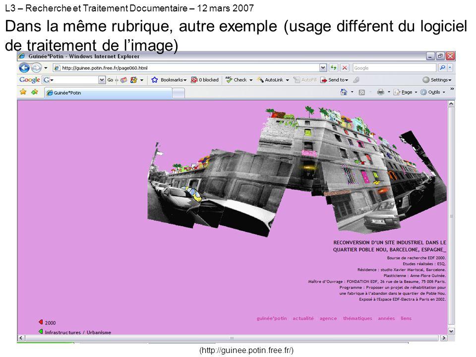 L3 – Recherche et Traitement Documentaire – 12 mars 2007 (http://guinee.potin.free.fr/) Dans la même rubrique, autre exemple (usage différent du logiciel de traitement de limage)