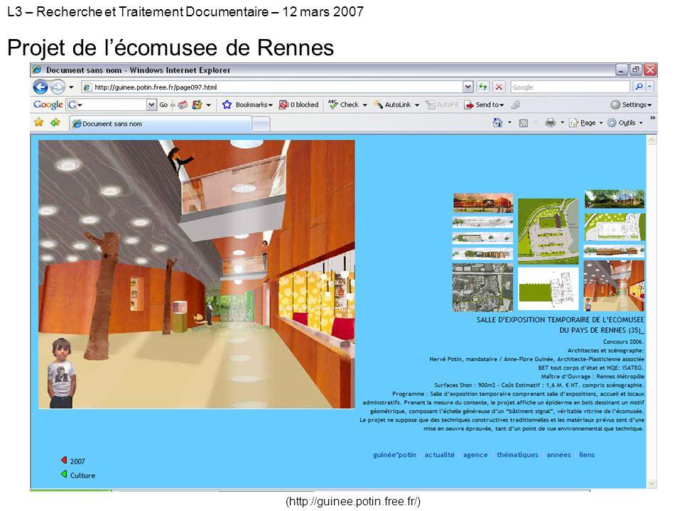 L3 – Recherche et Traitement Documentaire – 12 mars 2007 Projet de lécomusee de Rennes (http://guinee.potin.free.fr/)