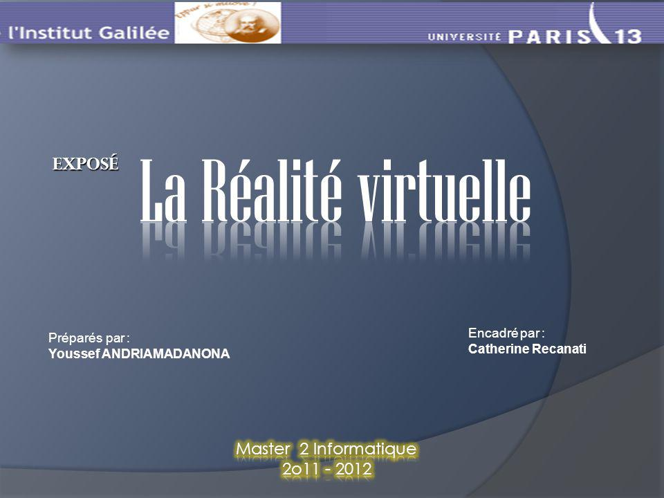 8 juin 2014Réalité Virtuelle12 Les bénéfices de la réalité virtuelle Simulation de situation : lorsque lon ne peut ou veut confronter un utilisateur à des évènements réels (pour des raisons de coût, de complexité de mise en œuvre ou de danger) Simulateur de conduite Simulateur de pilotage Scènes de guerre