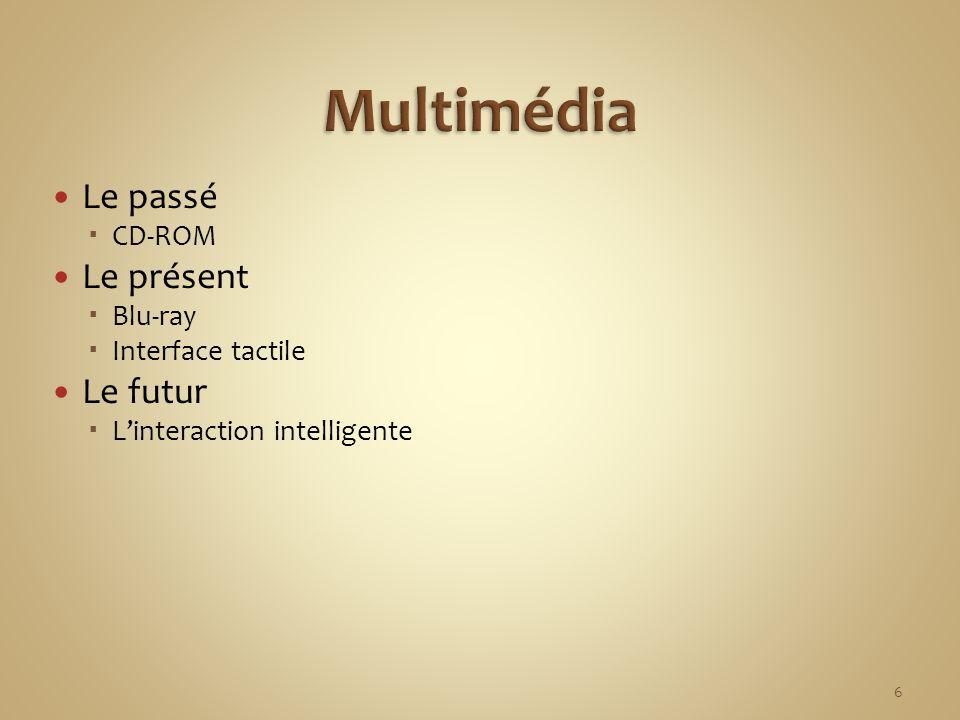 I. Multimédia II. La vision artificielle III. La réalité virtuelle IV. La réalité augmentée 7