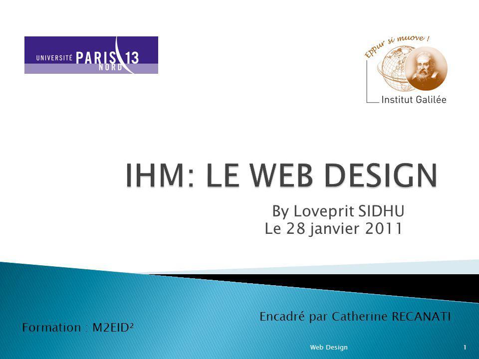 By Loveprit SIDHU Le 28 janvier 2011 Web Design1 Formation : M2EID² Encadré par Catherine RECANATI
