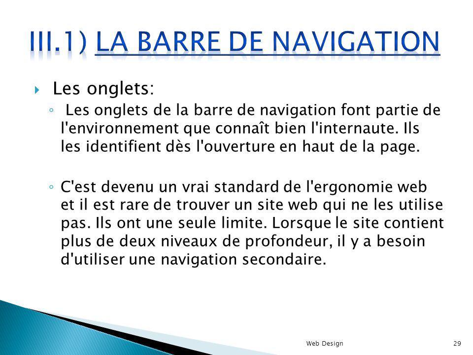 Les onglets: Les onglets de la barre de navigation font partie de l'environnement que connaît bien l'internaute. Ils les identifient dès l'ouverture e