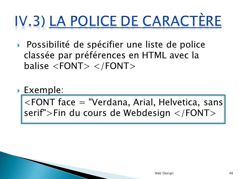 Possibilité de spécifier une liste de police classée par préférences en HTML avec la balise Exemple: Fin du cours de Webdesign Web Design48