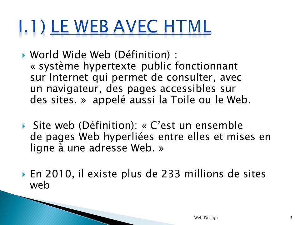 World Wide Web (Définition) : « système hypertexte public fonctionnant sur Internet qui permet de consulter, avec un navigateur, des pages accessibles