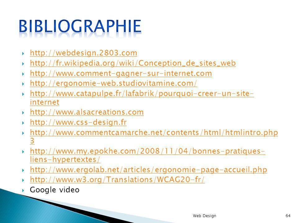 http://webdesign.2803.com http://fr.wikipedia.org/wiki/Conception_de_sites_web http://www.comment-gagner-sur-internet.com http://ergonomie-web.studiov