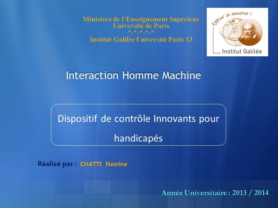 Ministère de lEnseignement Supérieur Université de Paris *-*-*-*-* Institut Galilée Université Paris 13 Interaction Homme Machine Dispositif de contrô