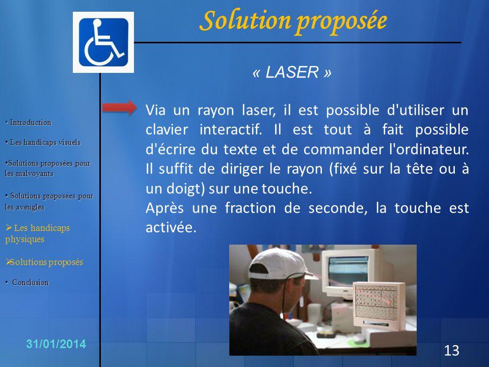 13 Via un rayon laser, il est possible d'utiliser un clavier interactif. Il est tout à fait possible d'écrire du texte et de commander l'ordinateur. I