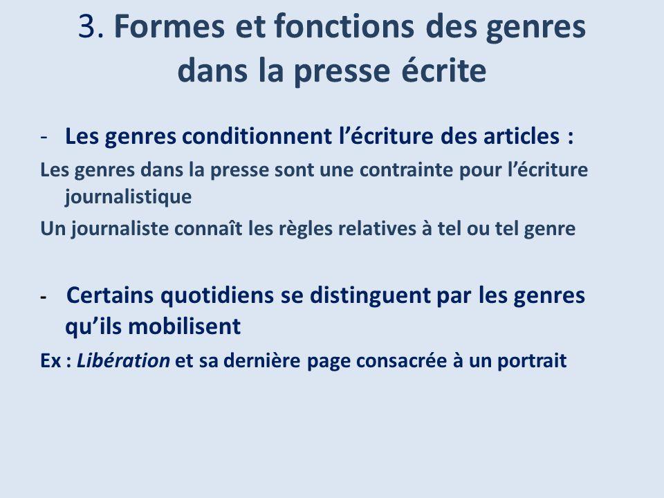 -Les genres conditionnent lécriture des articles : Les genres dans la presse sont une contrainte pour lécriture journalistique Un journaliste connaît