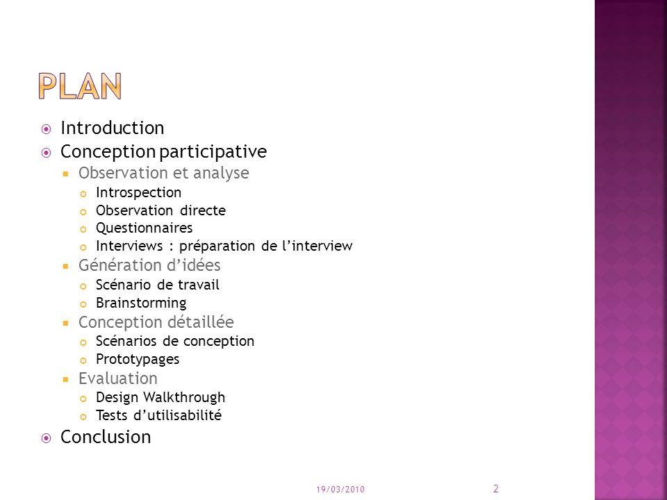 Introduction Conception participative Observation et analyse Introspection Observation directe Questionnaires Interviews : préparation de linterview G