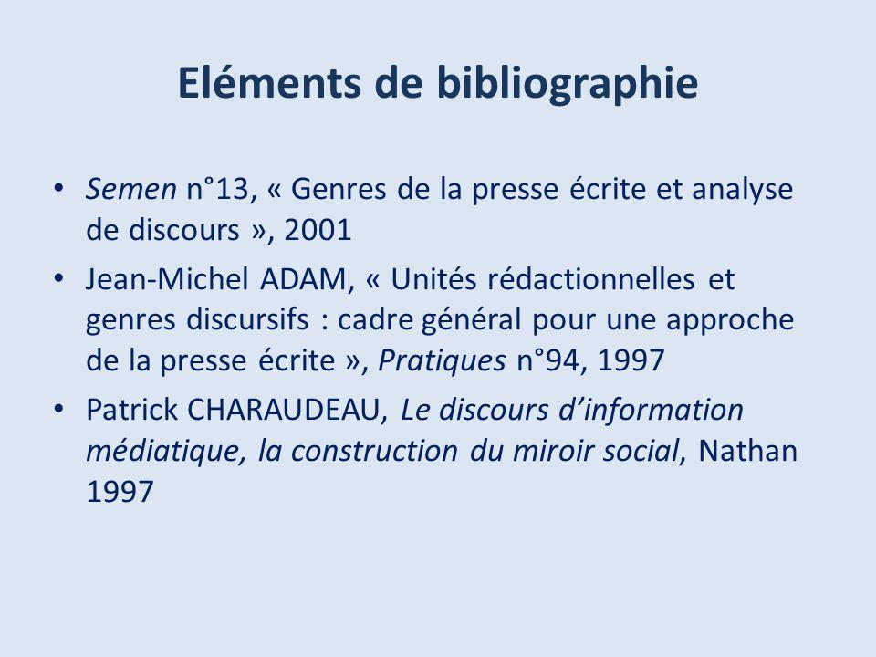 Eléments de bibliographie Semen n°13, « Genres de la presse écrite et analyse de discours », 2001 Jean-Michel ADAM, « Unités rédactionnelles et genres