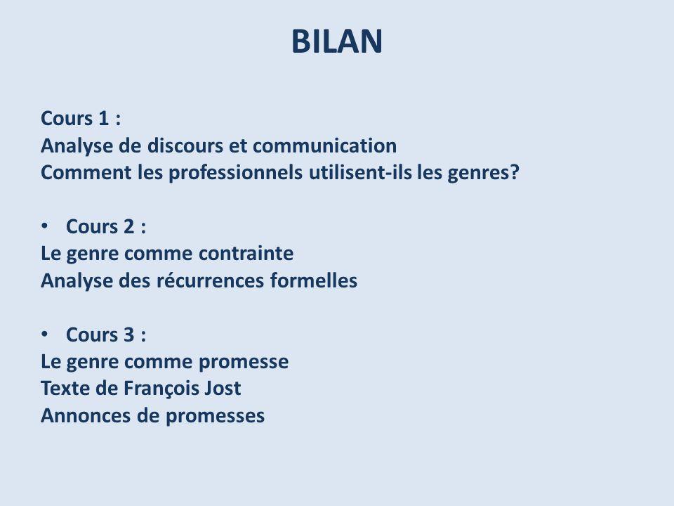 BILAN Cours 1 : Analyse de discours et communication Comment les professionnels utilisent-ils les genres? Cours 2 : Le genre comme contrainte Analyse