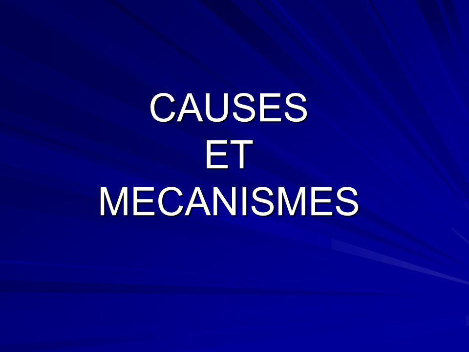 CAUSES ET MECANISMES