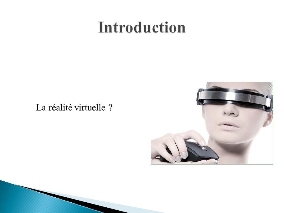 La réalité virtuelle ?