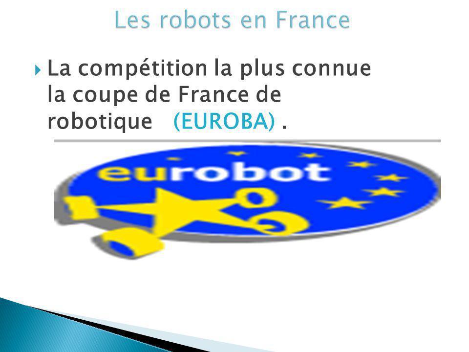 La compétition la plus connue la coupe de France de robotique (EUROBA).