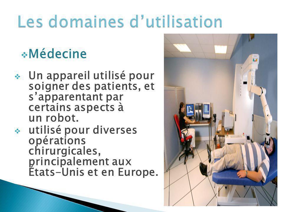Médecine Un appareil utilisé pour soigner des patients, et sapparentant par certains aspects à un robot. utilisé pour diverses opérations chirurgicale