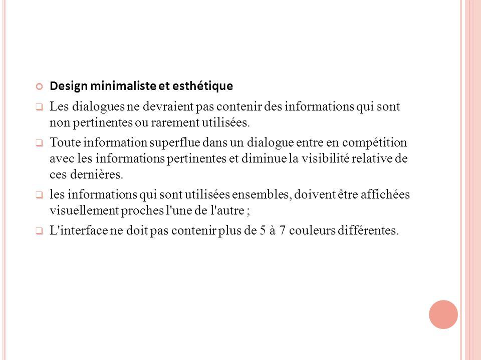 Design minimaliste et esthétique Les dialogues ne devraient pas contenir des informations qui sont non pertinentes ou rarement utilisées.