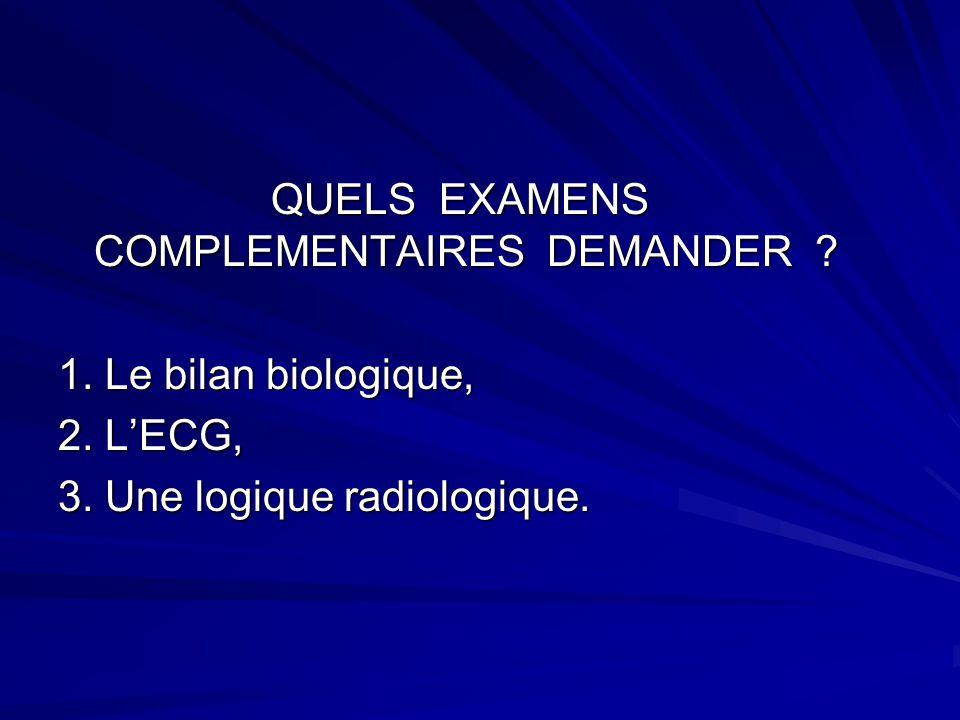 QUELS EXAMENS COMPLEMENTAIRES DEMANDER .QUELS EXAMENS COMPLEMENTAIRES DEMANDER .