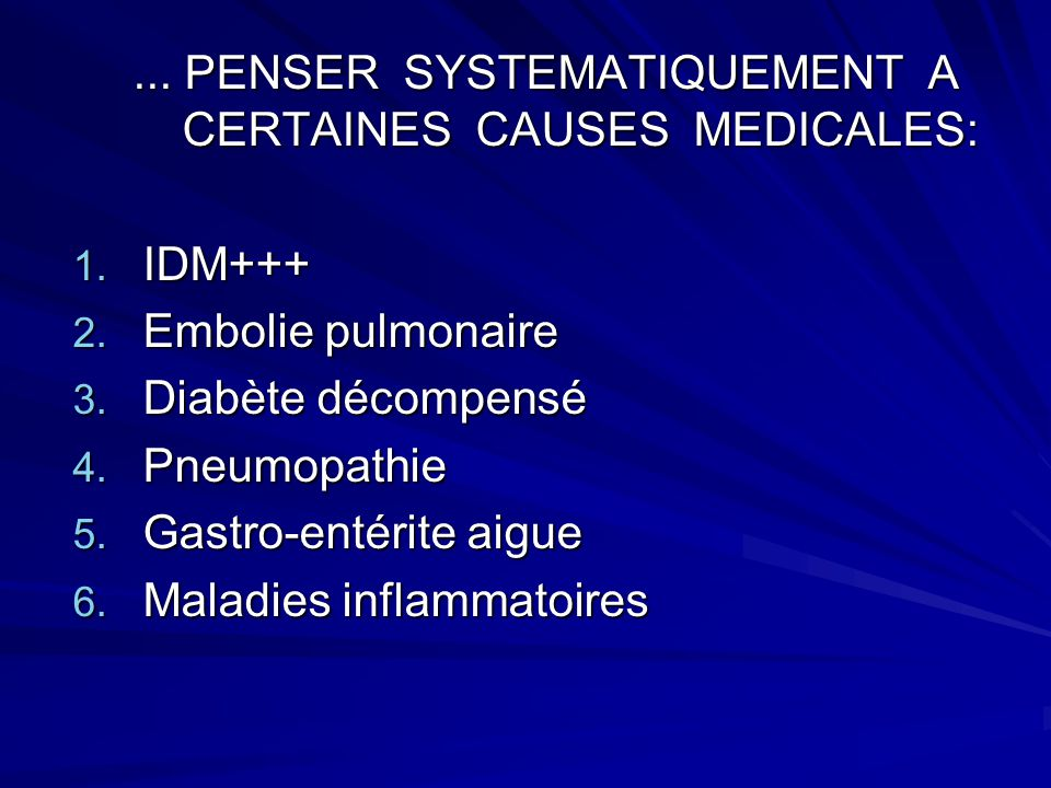 ...PENSER SYSTEMATIQUEMENT A CERTAINES CAUSES MEDICALES: 1.