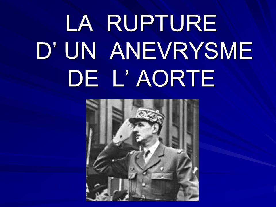 LA RUPTURE D UN ANEVRYSME DE L AORTE