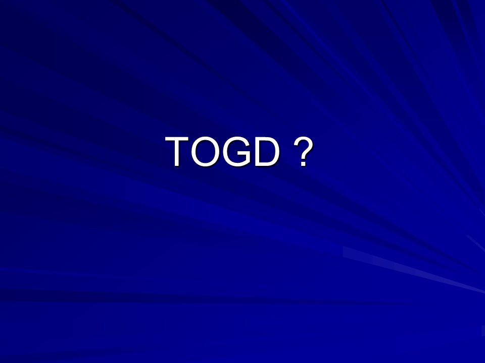 TOGD ?