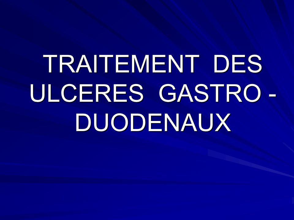 TRAITEMENT DES ULCERES GASTRO - DUODENAUX