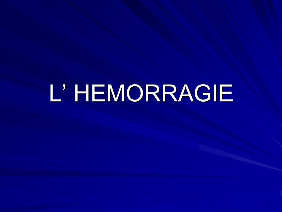 L HEMORRAGIE