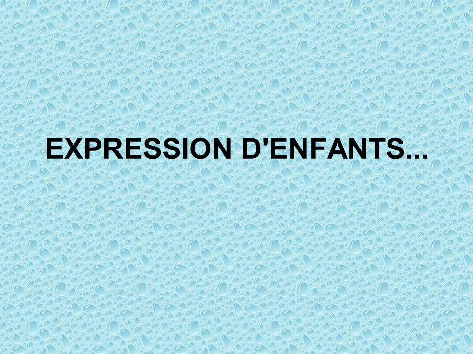 EXPRESSION D ENFANTS...