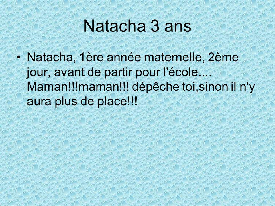 Natacha 3 ans Natacha, 1ère année maternelle, 2ème jour, avant de partir pour l école....